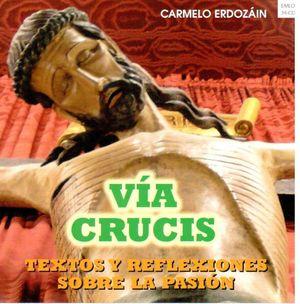 VIA CRUCIS TEXTOS Y REFLEXIONES SOBRE LA PASION (CD)