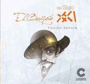 EL QUIJOTE DEL SIGLO XXI (FICCION SONORA) 10 CD + 1 DVD