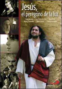 JESUS, EL PEREGRINO DE LA LUZ