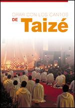 ORAR CON LOS CANTOS DE TAIZE