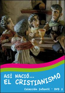 ASI NACIO... EL CRISTIANISMO