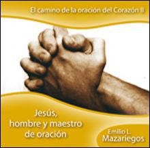 JESUS, HOMBRE Y MAESTRO DE ORACION