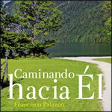 CAMINANDO HACIA EL