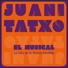 JUANITATXO EL MUSICAL