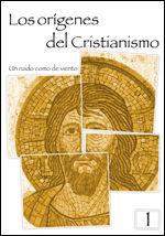 LOS ORIGENES DEL CRISTIANISMO 1