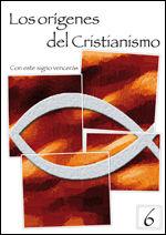 LOS ORIGENES DEL CRISTIANISMO 6