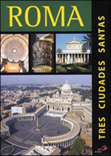 ROMA (TRES CIUDADES SANTAS)