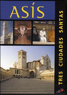 ASIS (TRES CIUDADES SANTAS)