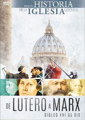 DE LUTERO A MARX. SIGLOS XVI AL XIX
