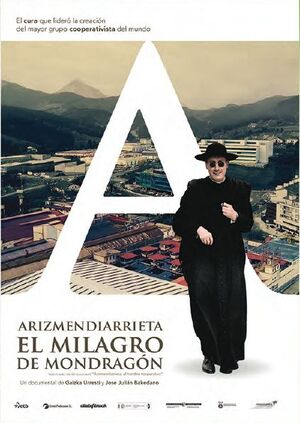 ARIZMENDIARRIETA: EL MILAGRO DE MONDRAGÓN