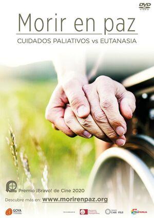 MORIR EN PAZ:  CUIDADOS PALIATIVOS VS EUTANASIA (DVD)