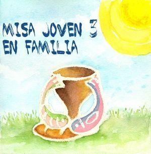 MISA JOVEN 3. EN FAMILIA (CD)