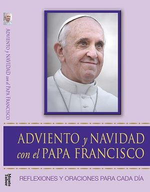 ADVIENTO Y NAVIDAD CON EL PAPA FRANCISCO