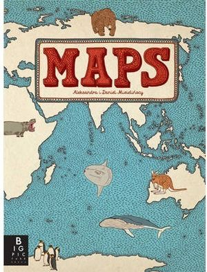 MAPS: TRAVEL THE WORLD WITHOUT LEAVING YOUR LIVING ROOM