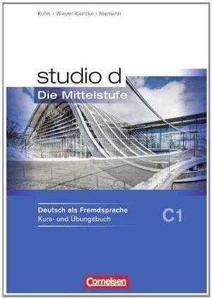 STUDIO D, DIE MITTELSTUFE. BD.3 KURSBUCH. NIVEAU C1.