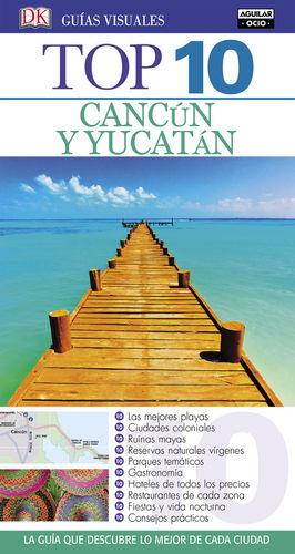 CANCÚN Y YUCATÁN (GUÍAS TOP 10)