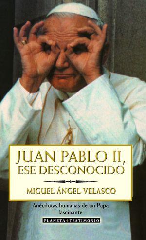 JUAN PABLO II, ESE DESCONOCIDO