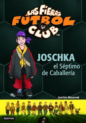JOSCHKA, EL SÉPTIMO DE CABALLERÍA