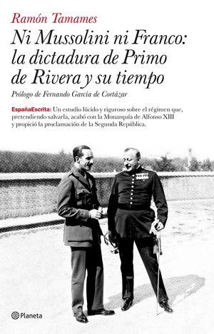 NI MUSSOLINI NI FRANCO: LA DICTADURA DE PRIMO DE RIVERA Y SU TIEMPO