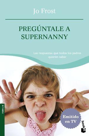 PREGÚNTALE A SUPERNANNY