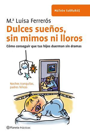 DULCES SUEÑOS, SIN MIMOS NI LLOROS