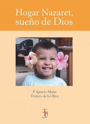 HOGAR NAZARET, SUEÑO DE DIOS
