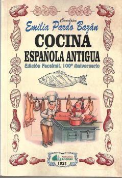 COCINA ESPAÑOLA ANTIGUA- EDICION FACSIMIL, 100 ANIVERSARIO