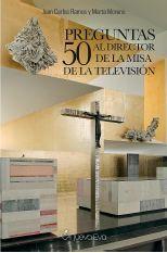 50 PREGUNTAS AL DIRECTOR DE LA MISA DE LA TELEVISIÓN