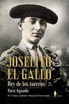JOSELITO EL GALLO, REY DE LOS TOREROS