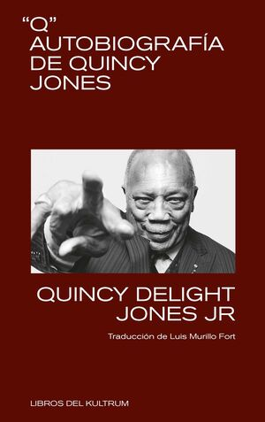 Q. AUTOBIOGRAFÍA DE QUINCY JONES