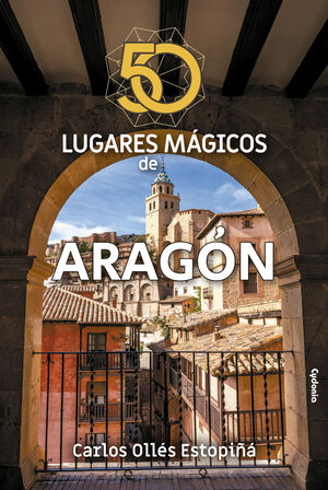 50 LUGARES MÁGICOS DE ARAGÓN