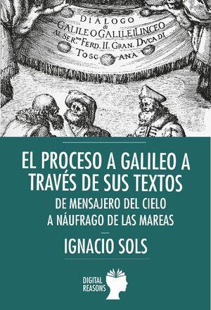 EL PROCESO A GALILEO A TRAVÉS DE SUS TEXTOS