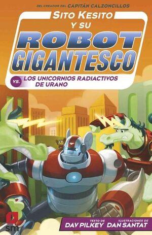 SITO KESITO Y SU ROBOT GIGANTESCO CONTRA LOS UNIVORNIOS RADIACTIVOS DE URANO