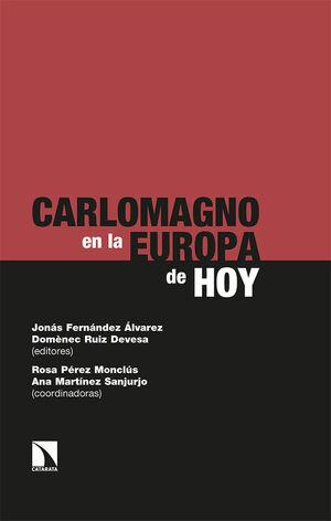 CARLOMAGNO EN LA EUROPA DE HOY