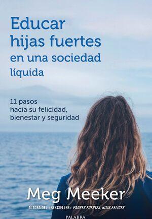 EDUCAR HIJAS FUERTES EN UNA SOCIEDAD LÍQUIDA