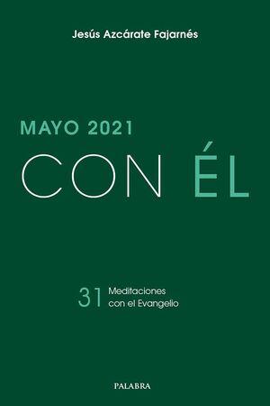 MAYO 2021, CON ÉL