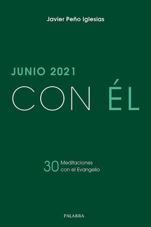 JUNIO 2021, CON ÉL