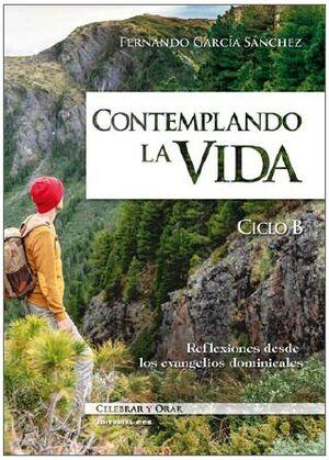 CONTEMPLANDO LA VIDA. CICLO B