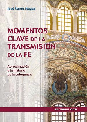MOMENTOS CLAVE DE LA TRANSMISIÓN DE LA FE
