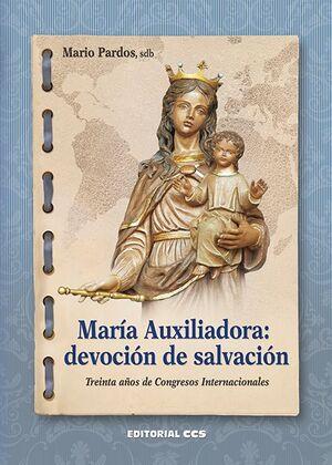 MARÍA AUXILIADORA: DEVOCIÓN DE SALVACIÓN