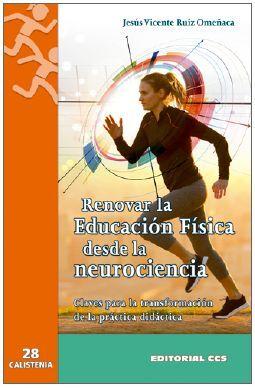 RENOVAR LA EDUCACIÓN FÍSICA DESDE LA NEUROCIENCIA