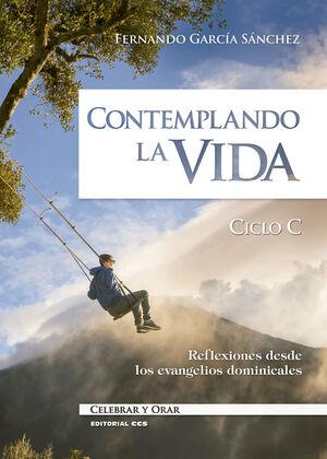 CONTEMPLANDO LA VIDA. CICLO C