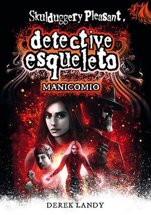 DETECTIVE ESQUELETO: MANICOMIO