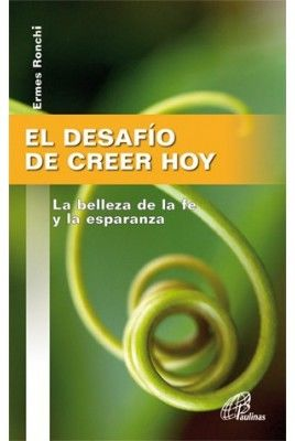 EL DESAFÍO DE CREER HOY