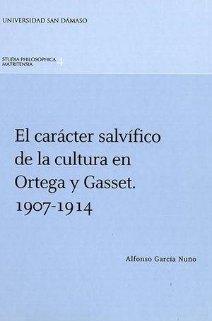 EL CARÁCTER SALVÍFICO DE LA CULTURA EN ORTEGA Y GASSET, 1907-1914