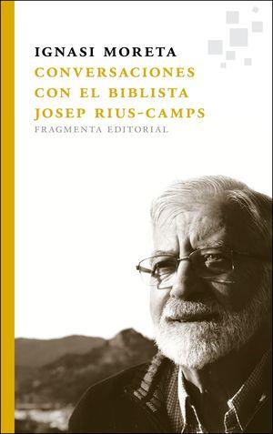 CONVERSACIONES CON EL BIBLISTA JOSEP RIUS-CAMPS