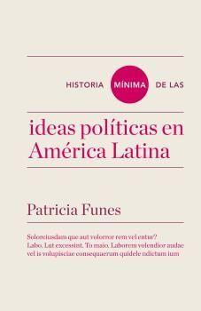 HISTORIA MÍNIMA DE LAS IDEAS EN AMÉRICA LATINA