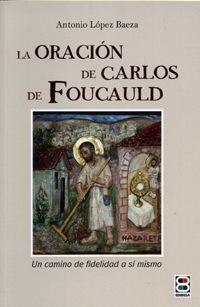 LA ORACION DE CARLOS DE FOULCALD