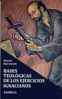 BASES TEOLÓGICAS DE LOS EJERCICIOS IGNACIANOS