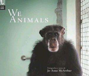 WE ANIMALS